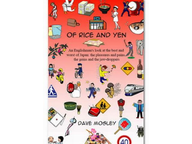 Free Book - Of Rice and Yen: An Englishman's look at the best and worst of Japan.