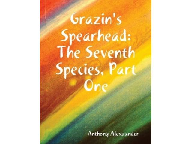 Free Book - Grazin's Spearhead: The Seventh Species, Part One