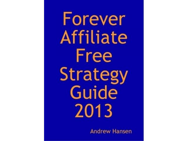 Free Book - Forever Affiliate Free Strategy Guide 2013