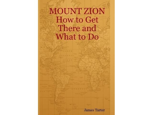 Free Book - MOUNT ZION How to Get There and What to Do