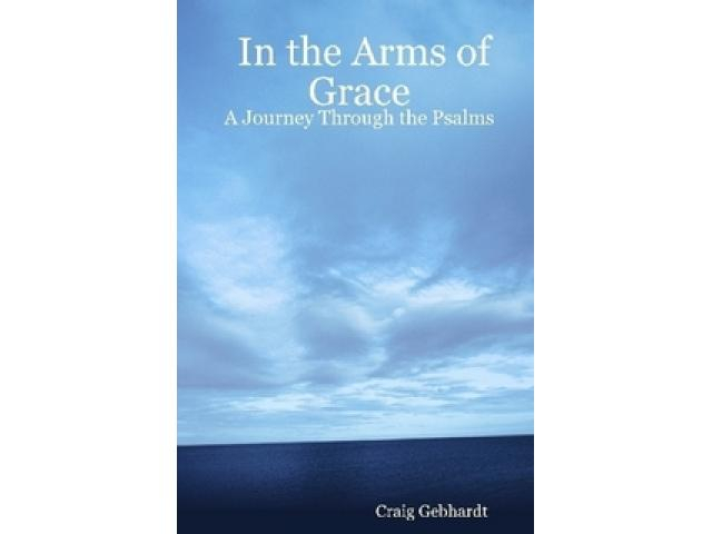 Free Book - In the Arms of Grace - A Journey Through the Psalms