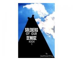 Soldiers of Our Demise (Book 1)