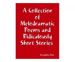 A Collection of Melodramatic Poems