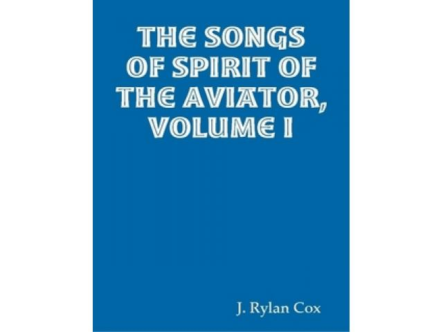 Free Book - The Songs of Spirit of the Aviator, Volume I