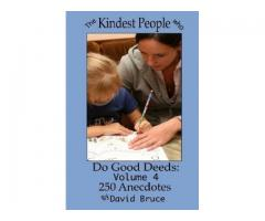 The Kindest People Who Do Good Deeds: Volume 4