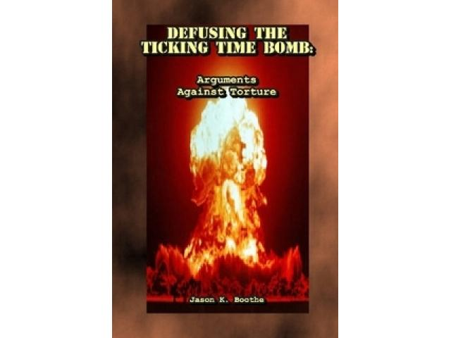 Free Book - Defusing the Ticking Time Bomb: Arguments Against Torture