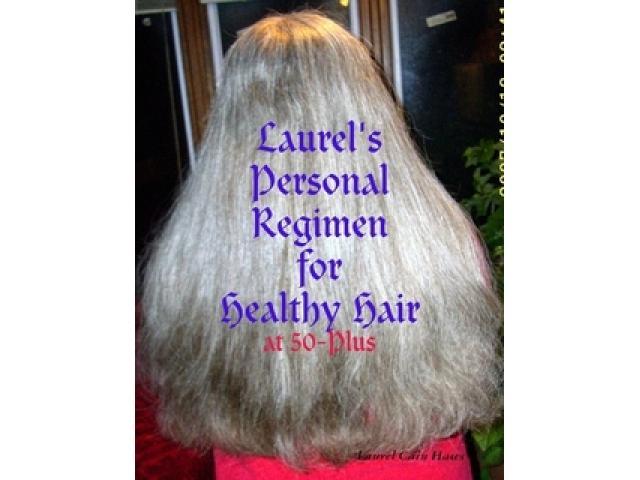 Free Book - Laurel's Personal Regimen for Healthy Hair