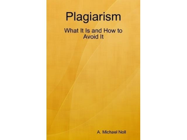 Free Book - Plagiarism: What It Is and How to Avoid It