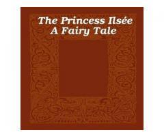 The Princess Ilsée A Fairy Tale