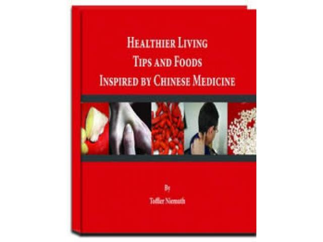 Free Book - Healthier Living Tips And Foods Inspired By Chinese Medicine