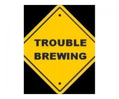 Trouble Brewin'