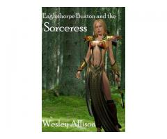 Eaglethorpe Buxton and the Sorceress