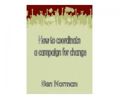 How To Coordinate A Campaign For Change
