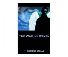 The War In Heaven. Eternal Warriors: Book One