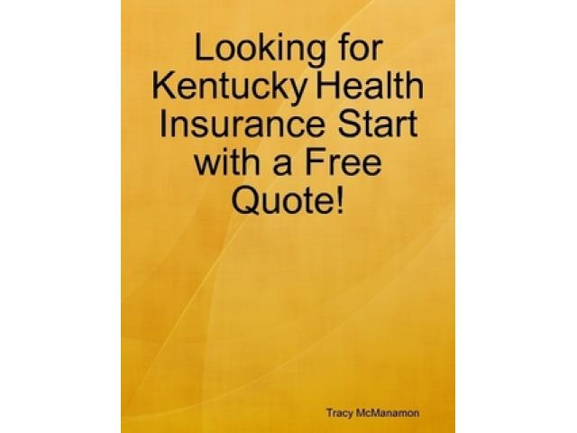 Free Book - Looking for Kentucky Health Insurance? Start with a Free Quote!