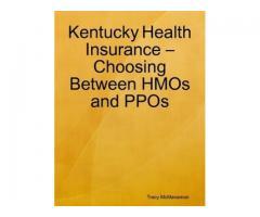Kentucky Health Insurance – Choosing Between HMOs and PPOs