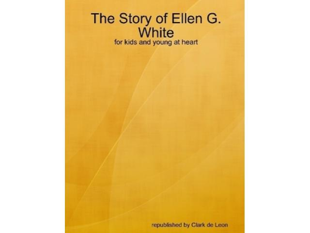Free Book - The Story of Ellen G. White